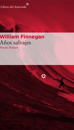 AÑOS SALVAJES de William Finnegan