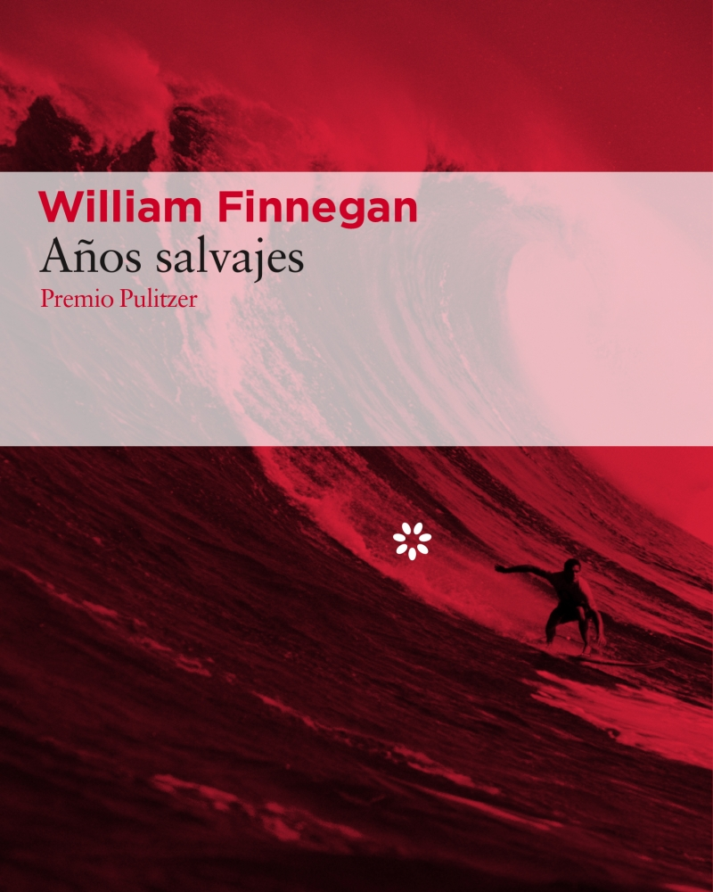 AÑOS SALVAJES de William Finnegan.